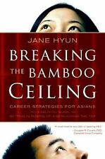 Breaking the Bamboo Ceiling: Career Strategies for Asians, Hyun, Jane, Good Cond