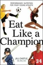NEW - Eat Like a Champion: Performance Nutrition for Your Young Athlete