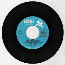 DOO WOP 45 THE DUBS YOUR VERY FIRST LOVE ON WILSHIRE  VG+ ORIGINAL PROMO