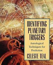 Identifying Planetary Triggers: Astrological Techniques for Prediction, Teal, Ce