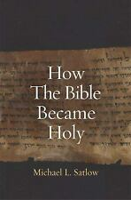 How the Bible Became Holy, Satlow, Michael L