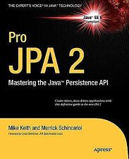 Pro JPA 2 : Mastering the Java Persistence API by Merrick Schincariol and...