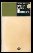 SALVATORELLI LUIGI PENSIERO E AZIONE NEL RISORGIMENTO EINAUDI 1963 PBE 5637