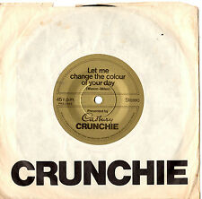 "CADBURY CRUNCHIE PROMO - LET ME CHANGE THE COLOUR OF YOUR DAY - 7"" 45 RECORD '78"