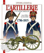 Histoire & Collections No 23 Officers and Soldiers of French Artillery Volume I