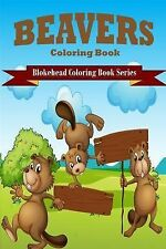 Beavers Coloring Book by The Blokehead (2015, Paperback, Large Type)