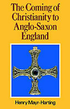 The Coming of Christianity to Anglo-Saxon England, by Mayr-Harting, Henry, Excel