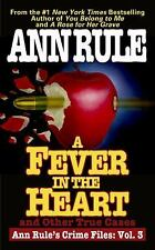 A Fever In The Heart And Other True Cases: Ann Rule's Crime Files, Volume III R