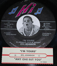 Funk Soul 45~SYL JOHNSON~I'm Yours / Any One But You~Hi w/ jukebox Title Strip