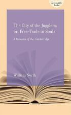 The City of the Jugglers: Or Free-Trade in Souls