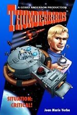 SITUATION CRITICAL, OFFICIALLY LICENSED THUNDERBIRDS NOVEL BOOK, NEW CONDITION