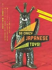 So Crazy Japanese Toys! Live-Action TV Show Toys from the 1950s to Now-ExLibrary