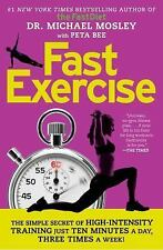FastExercise: The Simple Secret of High-Intensity Training - Mosley, Michael - P