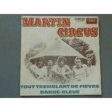 MARTIN CIRCUS - out Tremblant de Fièvre / Barbe Bleue French 7 Psych BIEM 69'