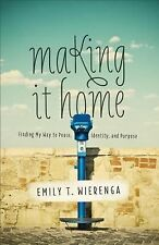 Making It Home: Finding My Way to Peace, Identity, and Purpose  (ExLib)