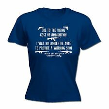 Rising Cost Of Ammunition Warning shot WOMENS T SHIRT - funny army military tee