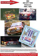 DÉCALS  1/18 réf  862 PEUGEOT 205 GTI 1600 Delecour RMC 1986