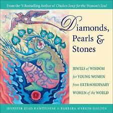 Diamonds, Pearls & Stones: Jewels of Wisdom for Young Women from Extraordinary W