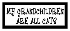 My Grandchildren Are All Cats, Unique Gift...Cat Magnet for Fridge or Car.New!!