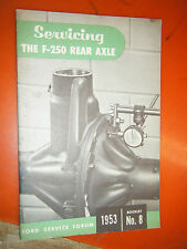 1953 FORD SERVICING THE F-250 REAR AXLE SERVICE FORUM BOOKLET MANUAL GUIDE