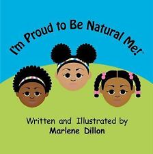I'm Proud to Be Natural Me! by Marlene Dillon (2014, Paperback)