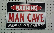 "8.5"" X 12""  WARNING MAN CAVE  ENTER AT YOUR OWN RISK PLASTIC SIGN"