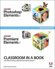 Adobe Photoshop Elements 6 and Adobe Premiere Elements 4 Classroom in a Book Col