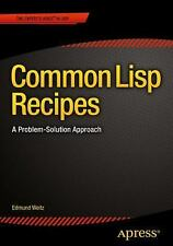 Common Lisp Recipes : A Problem-Solution Approach by Edi Weitz (2015, Book,...