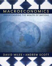 Macroeconomics : Understanding the Wealth of Nations, David Miles, Andrew Scott,