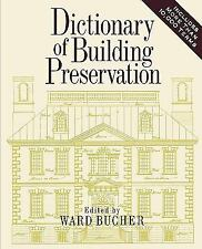 D) Dictionary of Building Preservation, 10,000 + terms, Hard Cover $40 when new