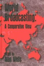 World Broadcasting: A Comparative View (Ablex Series in Artificial Intelligence)