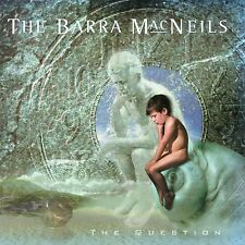 The Barra MacNeils - The Question