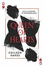 Queen of Hearts: Queen of Hearts 1 by Colleen Oakes (2016, Hardcover)