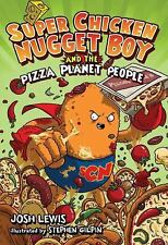 Super Chicken Nugget Boy and the Pizza Planet People (Super Chicken Nu-ExLibrary