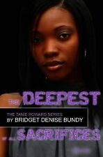 The Deepest of All Sacrifices by Bridget Bundy (2013, Paperback)