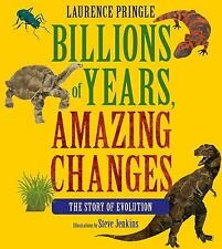 Billions of Years, Amazing Changes: The Story of Evolution by Laurence Pringle