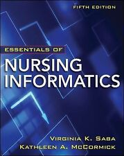 Essentials of Nursing Informatics, 5th Edition by Virginia K. Saba & Kathleen A.
