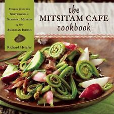 The Mitsitam Café Cookbook: Recipes from the Smithsonian National Museum of the