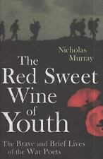 The Red Sweet Wine of Youth: The Brave and Brief Lives of the War Poet-ExLibrary