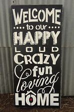 Welcome to Our Crazy Fun Loving Home Wooden Sign Decoration Gift black and white