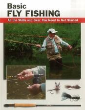 How to Basics: Basic Fly Fishing : All the Skills and Gear You Need to Get...
