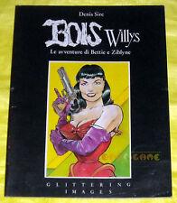 BOIS WILLY di Denis Sire 1ª Edizione 1988 Glittering Images •••• BUONO