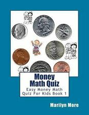 Money Math Quiz : Easy Money Math Quiz for Kids Book 1 by Marilyn More (2012,...