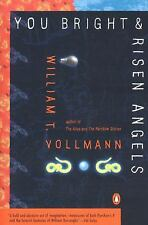 You Bright and Risen Angels by William T. Vollmann (1988, Paperback)
