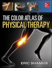 The Color Atlas of Physical Therapy, Shamus, Eric