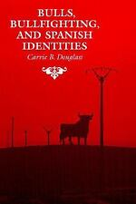 The Anthropology of Form and Meaning: Bulls, Bullfights and Spanish Identity...