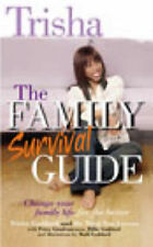 Goddard, Trisha The Family Survival Guide: Change Your Family Life for the Bette