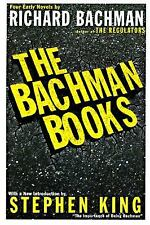 The Bachman Books: Four Early Novels by Richard Bachman, author of The Regulato