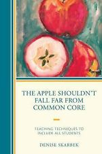 The Apple Shouldn't Fall Far from Common Core : Teaching Techniques to...