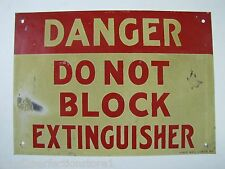 Old 1940-50s DANGER DO NOT BLOCK EXTINGUISHER Sign fire ext Ready Made Sign NY